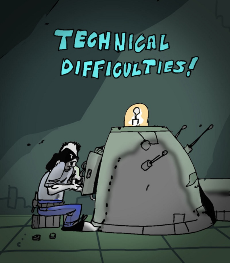 Technical Difficulties 1